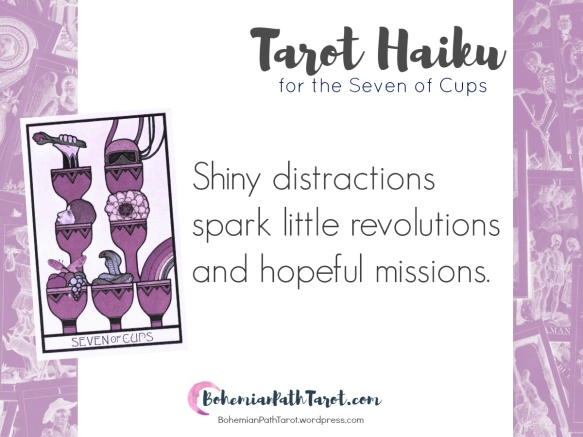 Haiku for the Seven of Cups at www.BohemianPathTarot.wordpress.com, image from the Aquarian Tarot
