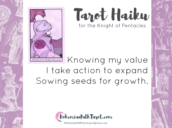 Haiku for the Knight of Pentacles at BohemianPathTarot.wordpress.com, www.BohemianPathTarot.com